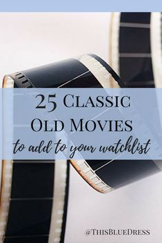 25 Classic Old Movies to Add to Your Watchlist - This Blue Dress
