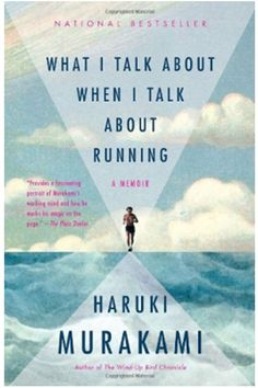 What I Talk About When I Talk About Running by Haruki Murakami (Vintage International, 2009)Why this book will inspire your 2015:  If you're like the rest of us and have made it a resolution to exercise more, look no further than Haruki Murakami's running memoir for that ultimate Let's do this! encouragement. Though the beloved author may best be known for his surreal works of ...