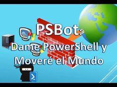 Un informático en el lado del mal: PSBot: Dame PowerShell y Moveré el Mundo [2 de 2]