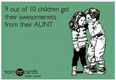 The awesome aunt.