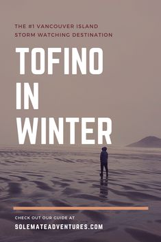 Tofino in Winter - Why it's a magical time to visit - Solemate Adventures Travel Advice, Travel Guides, Travel Tips, Slow Travel, Alberta Canada, Visit Canada, Vancouver Island, Winter Travel, Canada Travel