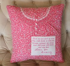 In loving Memory Pillow - made from night gown - Memorial - Keepsake Pillow - Memory Pillow - Grief Pillow - Loss of a loved one gift Memory Pillow From Shirt, Memory Pillows, Memory Quilts, Patchwork Pillow, Quilted Pillow, Sewing Crafts, Sewing Projects, Sewing Hacks, Cd Crafts
