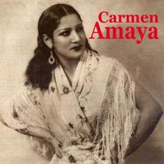 Gorgeous Carmen Amaya.  World Famous Gypsy Flamenco Dancer Extraordinaire !!!