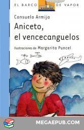 Aniceto, el vencecanguelos/Aniceto, the conqueror of fears Consuelo Armijo navar Fiction, Baseball Cards, Memes, Image, Ten, Madrid, Editorial, Children's Literature, Blame
