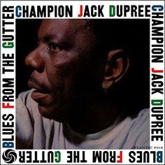 "Champion Jack Dupree Blues From The Gutter on Import LP from Pure Pleasure ""The 1958 masterwork album of Champion Jack Dupree's long and prolific career. Cut in New York with a blasting band that Piano, Jazz, Blues, Champion, Album, Lp, Artists, African Fashion, Career"