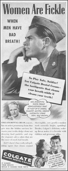 Women are fickle when men have bad breath! Colgate Dental Cream, Life 06/22/1942
