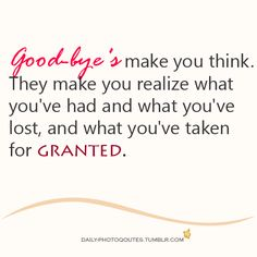 It makes me realize what I've taken for granted.