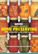 Complete Book of Home Preserving : 400 Delicious and Creative Recipes for Today, Edited by Judi Kingry and Lauren Devine.