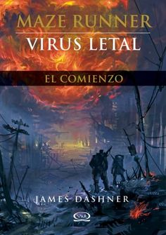 The Maze Runner  - Virus letal - http://todopdf.com/libro/the-maze-runner-virus-letal/