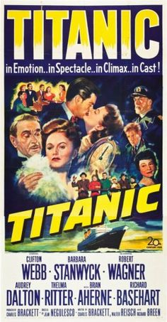 Titanic(1953) great 50's movie of the doomed voyage.