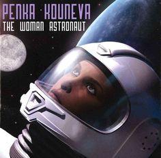 Penka Kouneva - The Woman Astronaut