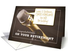 WINNER BEST of 2016 Founders' Choice Awards, Best Custom Front Text - Amusing Retirement Congratulations Microphone Humor card by Sue Cassell Broadwell #anycardimaginable