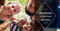Best Destinations For 2nd Grade Adventure