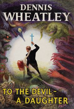 To The Devil A Daughter (1953) by Dennis Wheatley