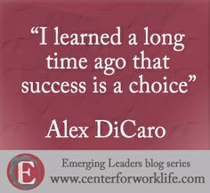 """""""I learned a long time ago that success is a choice."""" ~ Alex DiCaro #quote #success"""
