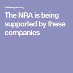 The NRA is being supported by these companies