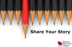 It is our greatest hope that people who are affected by blood clots will read through the patient stories and come to realize a greater sense of community. Join the community and share your story with the National Blood Clot Alliance.