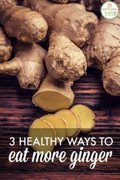Healthy Ways to Eat More Ginger