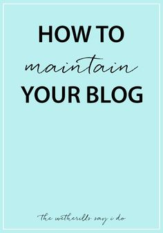 Simple ways to maintain your blog and keep your blog looking great! Tips for Blogger and Wordpress users.