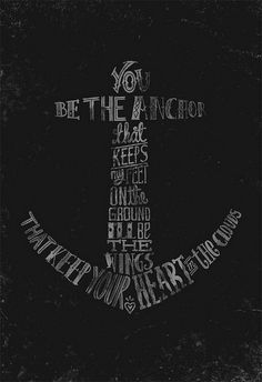 You be the anchor that keeps my feet on the ground, I'll be the wings that keeps your heart in the clouds.