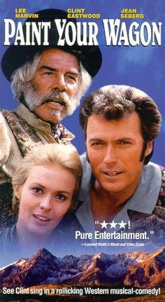 """Paint Your Wagon"" (1969) catchy soundtrack and Lee Marvin and Clint Eastwood ? Gotta Dream Boys, Gotta Song"