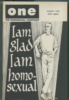 """Cover of August 1958 issue of """"One magazine, the homosexual viewpoint"""" :: Library Exhibits Collection Magazine Front Cover, Magazine Covers, Queer Books, Lgbt History, Fifty Cent, Bad Cats, Bad Kitty, Cool Magazine"""