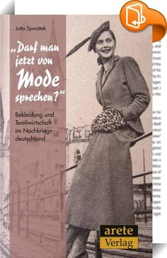 """Darf man jetzt von Mode sprechen?""    :  Jutta Sywottek schlägt ein weithin unbekannte Kapitel deutscher Modegeschichte auf Influencer, Partner, Sisters, Germany, Books, Movies, Movie Posters, Style, Fashion"