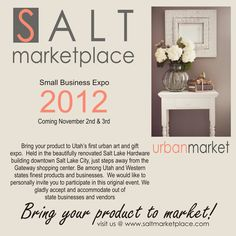 Join our small business expo November 2nd and 3rd at the Salt Lake Hardware Building downtown Salt Lake City, Utah, home of all things creative.  We are now accepting vendors and gladly accomodate out of state businesses as well.