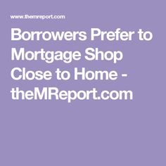 Should you get a store credit card its tempting saving money borrowers prefer to mortgage shop close to home themreport reheart Gallery