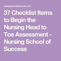 37 Checklist Items to Begin the Nursing Head to Toe Assessment - Nursing School of Success Nursing Study Tips, Nursing School Tips, Nursing Career, Nursing Schools, Nursing Physical Assessment, Nursing Cheat Sheet, Np School, Nursing Information, Psychiatric Nursing