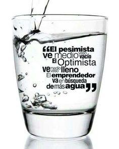 Lo importante no es si el vaso esta medio vacío o medio lleno, lo importante es si se está llenando o se està vaciando