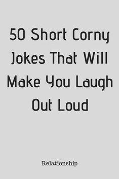 50 Short Corny Jokes That Will Make You Laugh Out Loud - Zodiacidea Dad Jokes, Short Funny Jokes, Short Jokes For Kids, Best Corny Jokes, Corny Puns, Funny Quotes For Kids, Funny Jokes To Tell, Hilarious Jokes, Fun Sayings