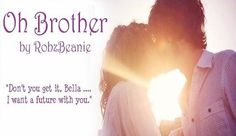 Oh Brother http://www.fanfiction.net/s/8507899/1/
