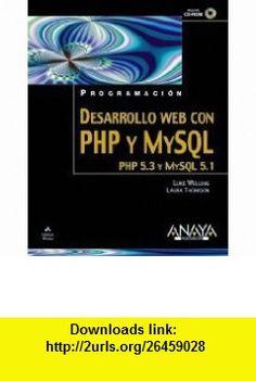 Desarrollo Web con PHP y MySQL/ Web Development with PHP and MySQL (Spanish Edition) (9788441525535) Luke Welling, Laura Thomson , ISBN-10: 8441525536  , ISBN-13: 978-8441525535 ,  , tutorials , pdf , ebook , torrent , downloads , rapidshare , filesonic , hotfile , megaupload , fileserve