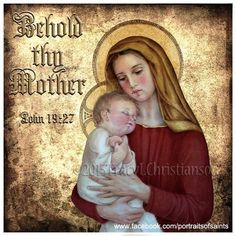 John19:27 - Behold Thy Mother