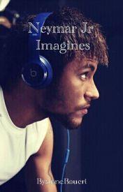 Neymar Jr Imagines (#Wattys2015) - Wattpad