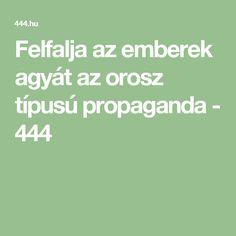 Felfalja az emberek agyát az orosz típusú propaganda - 444