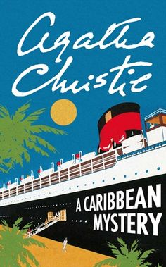 A Caribbean Mystery by Agatha Christie - I have loved Agatha Christie since I was 8!