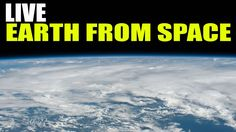 "NASA Live | ISS LIVE Feed -  ""Earth From Space"" - LIVE ISS Stream Space ..."