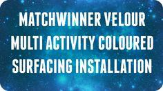 Matchwinner Velour Multi Activity Coloured Surfacing Installation