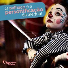 #mensagenscomamor #palhaço #alegria #happy