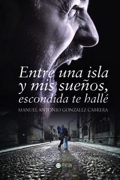Post: Escribiré mientras este vivo y eso nadie podrá cambiarlo.   Manuel Antonio González Cabrera