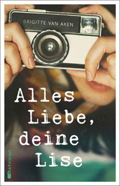 Brigitte van Aken: Alles Liebe, deine Lise. Mixtvision Verlag. #jugendbuch #briefroman #emailroman #generationenroman #internat #schwangerschaftsabbruch