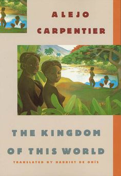 Carpentier. I never lend out my copy because publishing started running a new cover, which I totally dislike. This is the cover of the one I have.