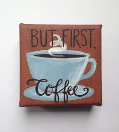 Mini Canvas Painting - COFFEE! by EverettandEloise on Etsy