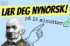 I denne videoen kan du lære deg nynorsk på 15 minutter! Vi går gjennom temaene; verb, substantiv, spørreord og noen lure huske regler! Håper du liker og lære...