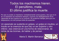 Todos los machismos hieren, el penúltimo mata. El último justifica la muerte y culpa a la víctima. #machismomata