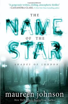 The Name of the Star and The Madness Underneath (Shades of London Books 1 & by Maureen Johnson Ya Books, Good Books, Books To Read, Teen Books, Names Of Stars, Miss Peregrines Home For Peculiar, Peculiar Children, Thing 1, Reading Levels