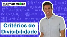 Matemática Básica - Aula 6 - Critérios de divisibilidade