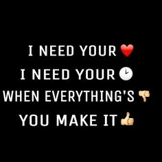 I need your love.